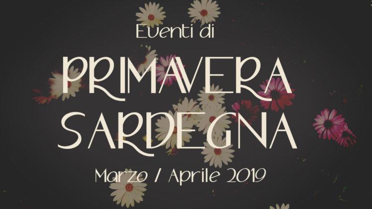 Sardegna eventi Marzo Aprile 2019